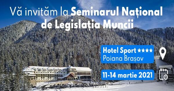 Va invitam la Seminarul National de Legislatia Muncii din 11-14 martie 2021!