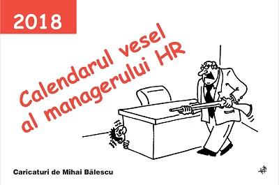 Colegii dvs. vor rade cu lacrimi! Oferiti-le Calendarul Vesel al Managerului HR 2018